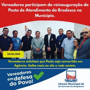 Vereadores participam da reinauguração do Posto de Atendimento do Bradesco no Município