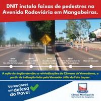 DNIT instala faixas de pedestres na Avenida Rodoviária em Mangabeiras; Ação atendeu a pedidos de vereadores